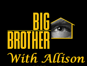 Allison Blogs 'Big Brother' – Triple Threat